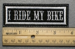 684 L - I RIDE MY BIKE - Embroidery Patch - White Border White Letters
