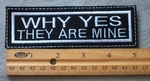 938 L - Why Yes They Are Mine Embroidered Patch