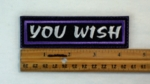 157 L - YOU WISH - EMBROIDERY PATCH