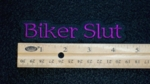 319 L - BIKER SLUT- EMBROIDERY PATCH