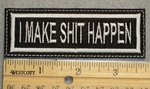 1498 L - I Make Shit Happen - Embroidery Patch