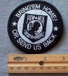 847 W - Bring'em Home Or Send Us Back Embroidered Patch