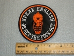 1522 L - Speak English or Get The Fuck Out - White and Orange - Embroidery Patch