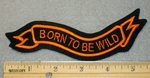1839 N - Born To Be Wild. Curved Rocker - Orange -Embroidery Patch