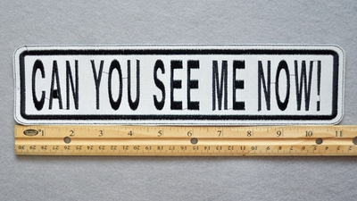 "275 L - CAN YOU SEE ME NOW! HIGHLY REFLECTIVE 11"" PATCH - Embroidery Patch"