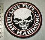 1802 G - Live Free Ride hardcore - Large Back Patch - Embroidery Patch