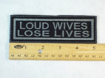 80 L - LOUD WIVES LOSE LIVES - EMBROIDERY PATCH - GRAY