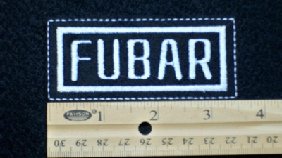 89 L - FUBAR - EMBROIDERY PATCH