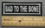 697 L - BAD TO THE BONE - Embroidery Patch - White Border White Letters