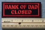 1051 L - BANK OF DAD CLOSED - Embroidery Patch - Red Border Red Letters