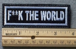 1053 L - F**K THE WORLD - Embroidery Patch - White Border White Letters