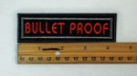 56 L - BULLET PROOF - EMBROIDERY PATCH