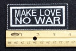 98 L - MAKE LOVE NO WAR - EMBROIDERY PATCH