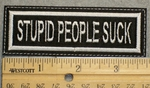 1494 L - Stupid People Suck - Embroidery Patch