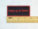 82 B - Hang Up & Drive - Embroidery Patch