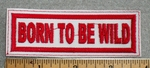 1563 L - Born To Be Wild -  White Background - Embroidery Patch