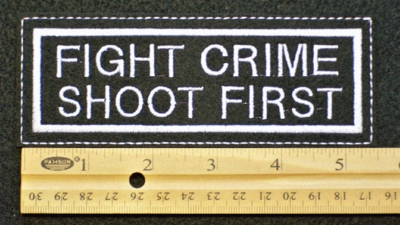 105 L - FIGHT CRIME SHOOT FIRST LARGE - EMBROIDERY PATCH
