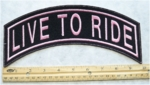 361 L - LIVE TO RIDE TOP ROCKER - EMBROIDERY PATCH - PINK - FREE SHIPPING!