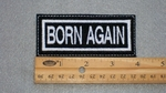 193 L - BORN AGAIN -Embroidery Patch
