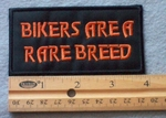 841 B - Bikers Are A Rare Breed Embroidered Patch