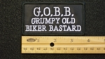 31 B - G.O.B.B. GRUMPY OLD BIKER BASTARD - EMBROIDERY PATCH