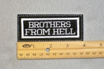 141 L - BROTHERS FROM HELL  - EMBROIDERY PATCH