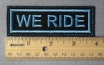 995 L - We Ride Embroidery Patch - Blue Border Blue Letters