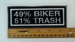 12  L - 49% BIKER 51% TRASH - EMBROIDERY PATCH