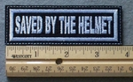 1057 L - SAVED BY THE HELMET - Embroidery Patch - White Border White Letters