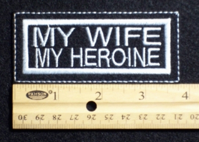 447 L - MY WIFE MY HEROINE PATCH - Embroidery Patch