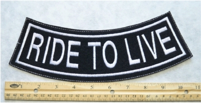 364 L - RIDE TO LIVE BOTTOM ROCKER - EMBROIDERY PATCH - WHITE - FREE SHIPPING!