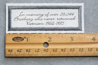 773  L - In Loving Memory Of Over 58,044 Brothers Who Never Returned Vietnam Embroidered Patch