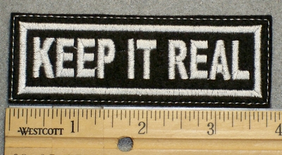 1505 L - Keep It Real - Embroidery Patch