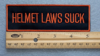 33 B- Helmet Laws Suck - Embroidery Patch