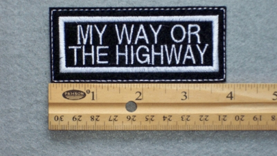 128 L - MY WAY OR THE HIGHWAY - EMBROIDERY PATCH