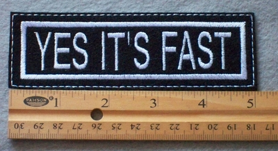 939 L - Yes It's Fast Embroidered Patch