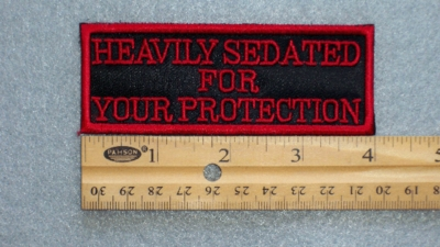 121 L - HEAVILY SEDATED FOR YOUR PROTECTION - EMBROIDERY PATCH