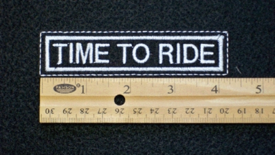 103 L - TIME TO RIDE - EMBROIDERY PATCH - WHITE