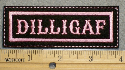 1490 L - DILLIGAF - Pink Lettering - Embroidery Patch