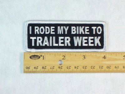 11 L - I RODE MY BIKE TO TRAILER WEEK - EMBROIDERY PATCH