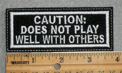 1578 L - Caution: Does Not Play Well With Others - Embroidery Patch