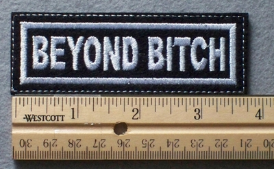 1071 L - BEYOND BITCH - Embroidery Patch - White Border White Letters