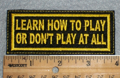 1650 L - Learn How To Play Or Don't Play At All - Embroidery Patch