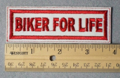 998 L - BIKER FOR LIFE - Embroidery Patch - White Fabric Red Border Red Letters
