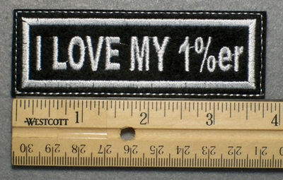 695 L - I LOVE MY 1%er - Embroidery Patch - White Border White Letters