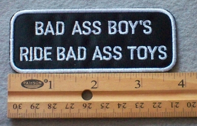 834 B- Bad Ass Boy's Ride Bad Ass Toys -  Embroidery Patch