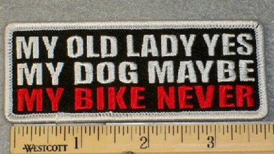 1809 G - My Old Lady Yes-My Dog Maybe-My Bike Never - Embroidery Patch