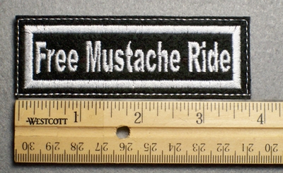 1117 L - Free Mustache Ride -Embroidery Patch - White Border White Letters