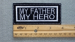 296 L - MY FATHER MY HERO - Embroidery Patch