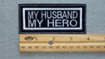297 L - MY HUSBAND MY HERO - Embroidery Patch